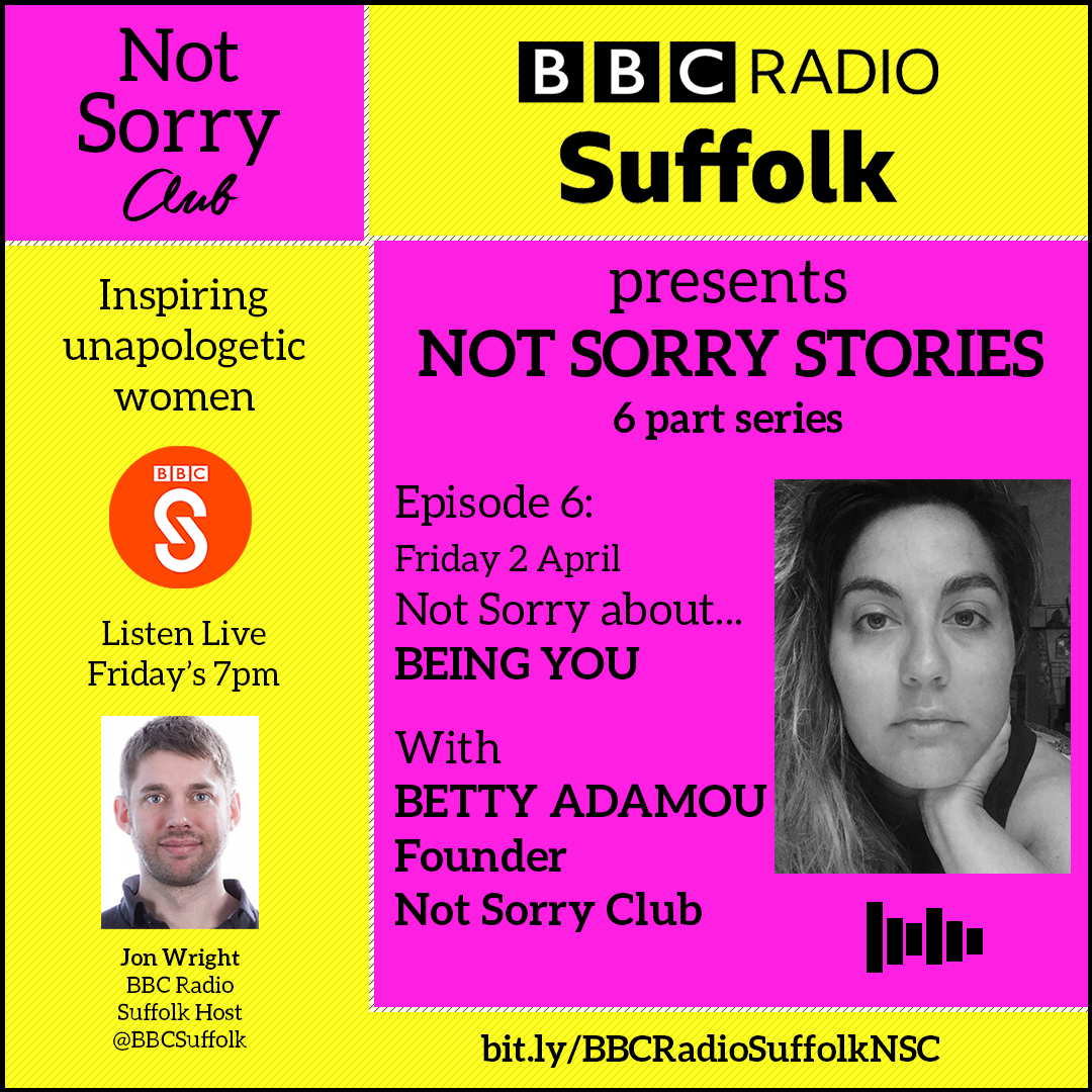 EPISODE6__BETTY ADAMOU BBC 6 part series Not Sorry Club Radio _Not Sorry Club 2021